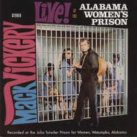 Live at the Alabama Women's Prison, Plus — Mack Vickery