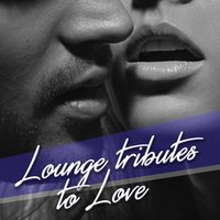 Lounge Tributes to Love — сборник