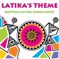 Latika's Theme: Rhythms Of The World Unite — сборник