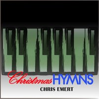 Christmas Hymns — Chris Emert