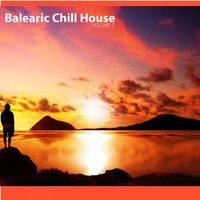 Balearic Chill House, Vol.02 — сборник