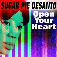Open Your Heart — Sugar Pie DeSanto