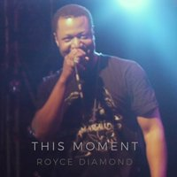 This Moment — Royce Diamond