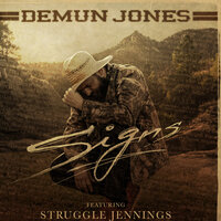 Signs — Demun Jones, struggle jennings