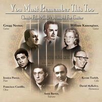 You Must Remember This Too: Classic Film Music Arranged For Guitar — Gregg Nestor