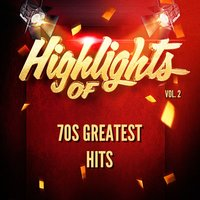 Highlights of 70S Greatest Hits, Vol. 2 — 70s Greatest Hits