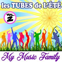 Les tubes de l'été - Volume 2 — My Music Family