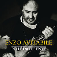 Pelle differente — Enzo Avitabile