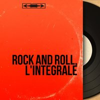 Rock and Roll, L'intégrale — сборник