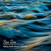 15 Relax with Music Therapy: Spa Zen — Best Relaxing Spa Music, Relaxing Zen Spa, Spa Music Relaxation Therapy, Relaxing Zen Spa, Best Relaxing SPA Music, Spa Music Relaxation Therapy