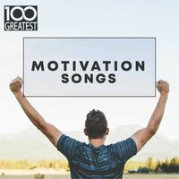 100 Greatest Motivation Songs — сборник