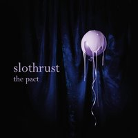 The Pact — Slothrust, Billy Bush