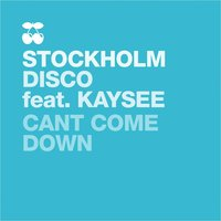 Cant Come Down — Stockholm Disco