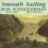 Smooth Sailing — Billy Higgins, Rufus Reid, Rob Schneiderman