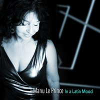 In a Latin Mood — Manu Le Prince