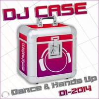 DJ Case Dance & Hands up 01-2014 — сборник