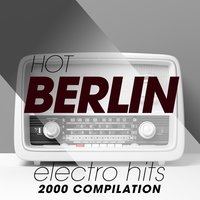 Hot Berlin Electro Hits 2000S Compilation — сборник