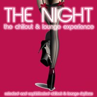 The Night (The Chillout & Lounge Experience) — сборник