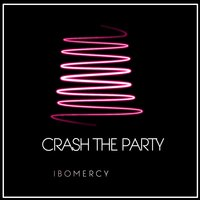 Crash the Party — IBOMERCY