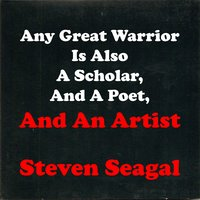 And an Artist — Steven Seagal