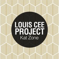 Kat Zone — Louis Cee Project