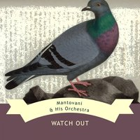 Watch Out — Mantovani & His Orchestra