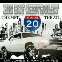 Big Boy Chevrolet — Mr. Jones, Randy Rifle