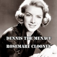 Dennis the Menace — Rosemary Clooney, Jimmy Boyd, Norman Luboff