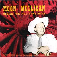 Sings His All-Time Hits — Moon Mullican