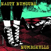 Numbskulls — Nasty Rumours