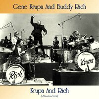 Krupa And Rich — Gene Krupa and Buddy Rich, Oscar Peterson / Herb Ellis / Dizzy Gillespie / Roy Eldridge / Flip Phillips / Illinois Jacquet / Ray Brown
