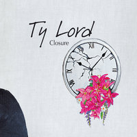 Closure — Ty Lord