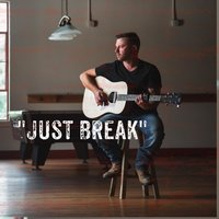 Just Break — Eric Gress