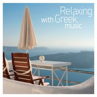 Relaxing with Greek Music — сборник