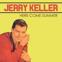 Here Come Summer — Jerry Keller