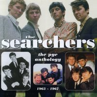 The Searchers: The Pye Anthology 1963-1967 — The Searchers