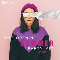 The Opening Summer Party Mix 2019 - Energetic Electronic Dance Music and Perfect for All Types of Partying! — сборник