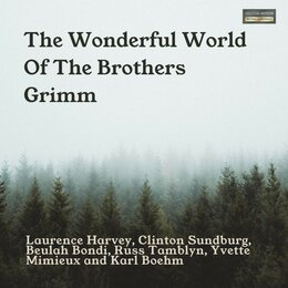 The Wonderful World Of The Brothers Grimm — Laurence Harvey, Clinton Sundburg, Beulah Bondi, Russ Tamblyn, Yvette Mimieux, Karl Boehm