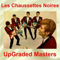 UpGraded Masters — Les Chaussettes Noires