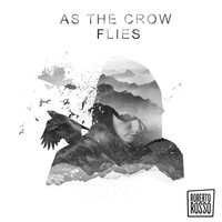 As the Crow Flies — Roberto Rosso