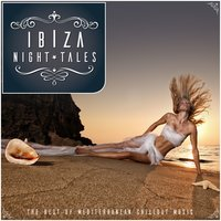 Ibiza Night Tales - The Best of Mediterranean Chillout Music — сборник