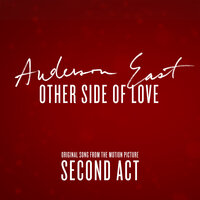 "Other Side of Love (From the Motion Picture ""Second Act"") — Anderson East"