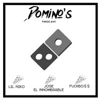 Domino´s — Lil Niko, Jose El Innombrable, Fuckbo$$ & Thicc.avi