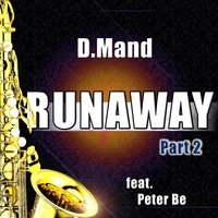 Runaway (The Saxophone Song) — Peter Be, D.Mand, D.Mand & Peter Be