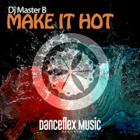 Make It Hot — Dj Master B