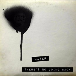 There's No Going Back — Hazer