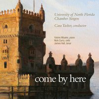 Come by Here — University of North Florida Chamber Singers