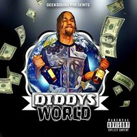 Diddys World — Geek$quad
