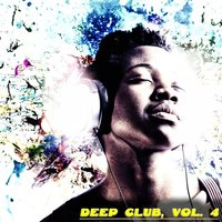 Deep Club, Vol. 4 - Feel the Deep — сборник