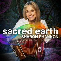 Sacred Earth — Sharon Shannon